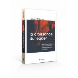 """""""La croissance du leader, identifier les étapes dans le processus"""" par Robert  Clinton"""