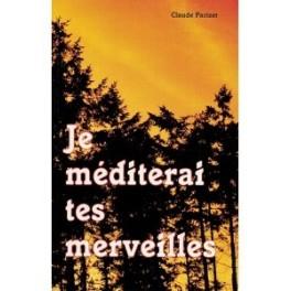 """""""Je méditerai tes merveilles"""" par Claude Parizet"""