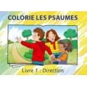 """""""Colorie les psaumes , livre 1: Direction """"  Collectif"""