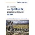 """""""Les chemins d'une spiritualité émotionnellement saine"""" par Scazzero Peter"""