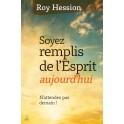 """""""Soyez remplis de l'Esprit aujourd'hui, n'attendez pas!"""" par Hession Roy"""