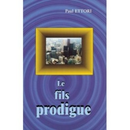 """Le fils prodigue"" par Paul Ettori"