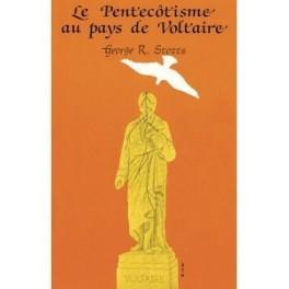 """""""Le pentecôtisme au pays de Voltaire"""" par George R. Stotts"""