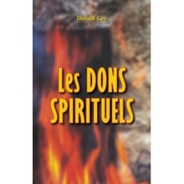 """""""Les dons spirituels"""" par Donald Gee"""