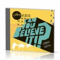 """Can you believe it ?!"" CD - Hillsong Kids"