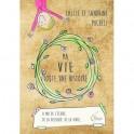 """""""Ma vie, toute une histoire - A moi de l'écrire, de la dessiner, de la vivre..."""" par Callie et Sandrine Micheli"""