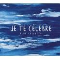 """""""Je te célèbre"""" CD - Blue Collectif"""