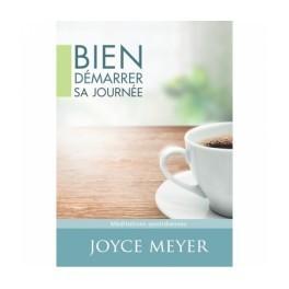 """""""Bien démarrer sa journée - Méditations quotidiennes"""" par Joyce Meyer"""