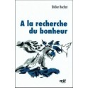 """""""A la recherche du bonheur."""" par Didier Rochat"""