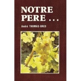 """""""Notre Père"""" par André Thomas-Brès"""