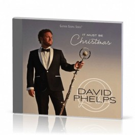 """It must be Christmas"" - David Phelps - CD"