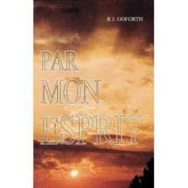 """""""Par mon Esprit"""" par J. Goforth"""
