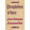 """""""Prophètes d'hier pour hommes d'aujourd'hui, tome 1"""" par André Boulagnon"""