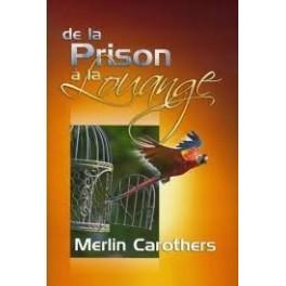 """""""De la prison à la louange"""" par Merlin Carothers"""