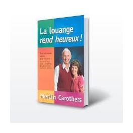 """""""La louange rend heureux"""", par Merlin Carothers"""