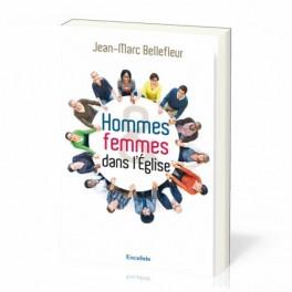 """""""Hommes et femmes dans l'Eglise"""" par Jean-Marc Bellefleur"""