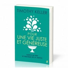 """""""Pour une vie juste et généreuse"""" par Timothy Keller"""