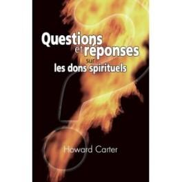 """""""Questions et réponses sur les dons spirituels"""" par Howard Carter"""