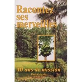 """Racontez ses merveilles"" par Paul Calzada"