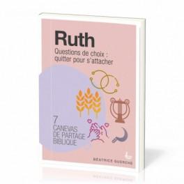 """""""Ruth - Questions de choix : quitter pour s'attacher"""" par Béatrice Guerche"""