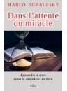 """""""Dans l'attente du miracle"""" par Marlo Schaleskey"""