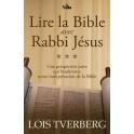 """""""Lire la Bible avec Rabbi Jésus"""" par Lois Tverberg"""
