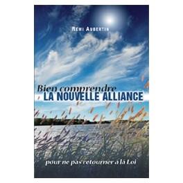 """""""Bien comprendre la nouvelle alliance"""" par Remi Aubertin"""
