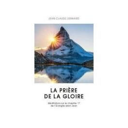 """""""La prière de la Gloire"""" par Jean-Claude Lienhard"""
