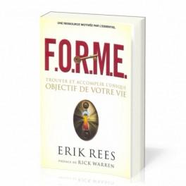 """""""F.O.R.M.E, trouver et accomplir l'unique objectif de votre vie"""" par Rees Eric"""