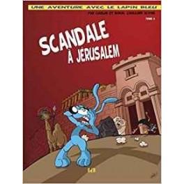 """""""Scandale à Jérusalem - Tome 3"""" - Une aventure avec le lapin bleu"""" par Coolus et Birus"""