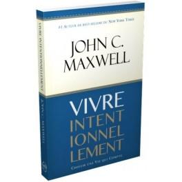 """""""Vivre intentionnellement"""" par John C. Maxwell"""