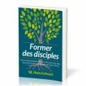 """Former des disciples"" par Walter A. Henrichsen"
