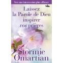 """""""Laissez la Parole de Dieu inspirer vos prières"""" par Stormie Omartian"""