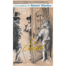 """""""Samuel Winston, le complot"""" par Marie Rey"""