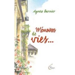 """""""Mémoriser des vies..."""" par Burnier Agnès"""