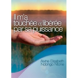 """""""Il m'a touchée et libérée par sa puissance"""" par Alvine Elisabeth Ndongo Ntone"""