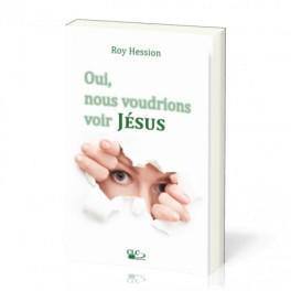 """""""Oui, nous voudions voir Jésus"""" par Hession Roy"""