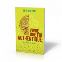 """""""Vivre une foi authentique-Romains 12 en action"""" par Ingram Chip"""