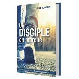 """""""Un disciple en marche - Méditations quotidienne"""" par Luc Favre"""