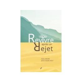 """Revivre après un rejet"""" par Alain André et Jean-Claude Dolt"""