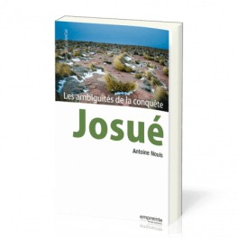 """""""Josué, les ambiguïtés de la conquête"""" par Nouis Antoine"""