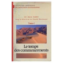 """""""Le temps des commencements - Aventure chrétienne Tome 1"""" par Claude Martinaud"""