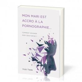 """""""Mon mari est accro à la pornographie ..."""" par Vicki Tiede"""