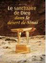 """""""Le sanctuaire de Dieu dans le désert de Sinaï"""" par Kiene Paul F."""