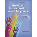 """""""Motiver les enfants dans la prière"""" par Gilbert Joss"""