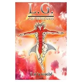 """"""" L. G. IV : Last Generation, Il m'a touché"""" par Jeremy Jr. Kinouani"""
