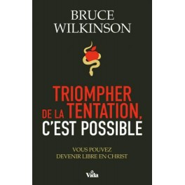 """Triompher da la tentation, c'est possible"" par Bruce Wilkinson"