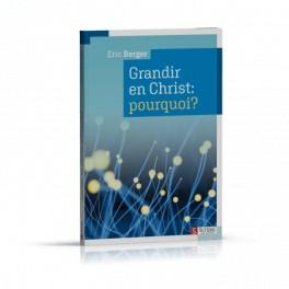 """""""Grandir en Christ : pourquoi"""" par Eric Berger"""
