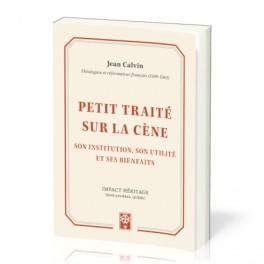 """Petit traité su la Cène"" par Jean Calvin"