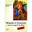 """""""Maladie et Guérison sous le regard de Dieu"""" par Jean-Jacques Meylan"""